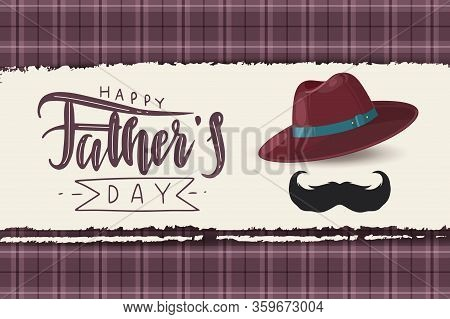 Father Hat. Fathers Day Symbol Greeting Card With Typography Design. Hat And Black Mustache With Pla