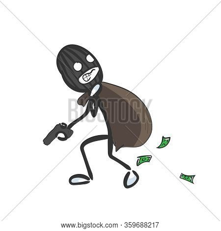 Bank Robbery. Criminal Wearing Mask Running Away With Bag Of Cash Money. Hand Drawn. Stickman Cartoo