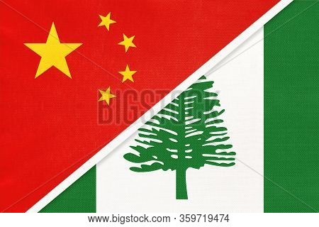 China Or Prc Vs Norfolk Island National Flag From Textile. Relationship Between Asian And Oceania Co