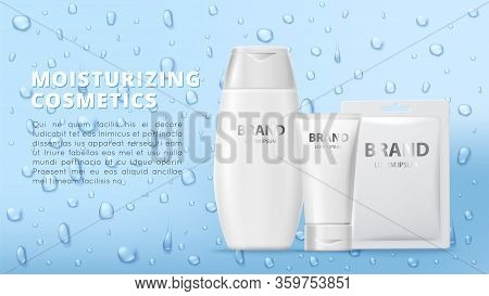 Moisturizing Cosmetics. Cream Tubes, Mask Patch And Realistic Water Drops. Vector Body And Face Care