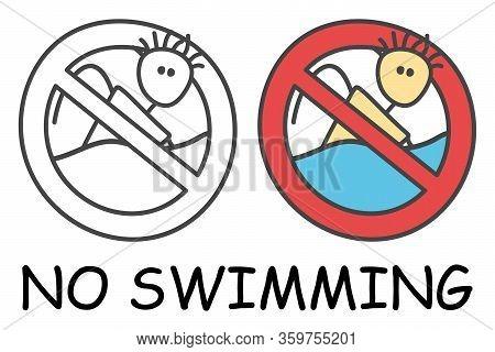 Funny Vector Stick Swimmer In Children's Style. No Swimming Sign Red Prohibition. Stop Symbol. Prohi