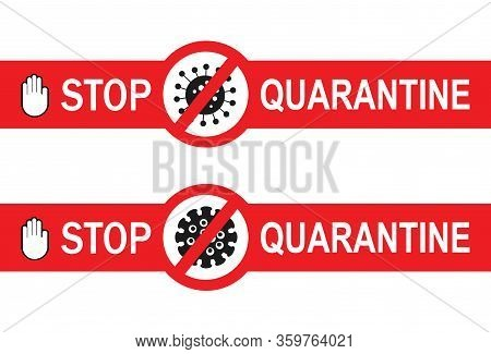Stop Quarantine Banner. Corona Virus Banner, Poster. 2019-ncov. Corona Virus In Wuhan, China, Global