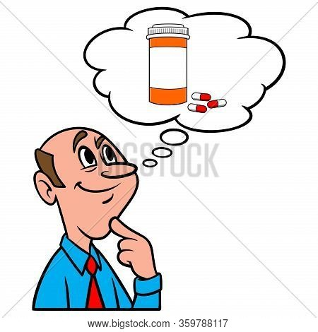 Thinking About Prescription Drugs - A Cartoon Illustration Of A Man Thinking About Prescription Drug