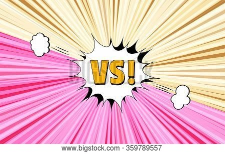 Pop Art Rivalry Template With Speech Bubble Clouds Vs Wording Speed Lines And Radial Background. Vec