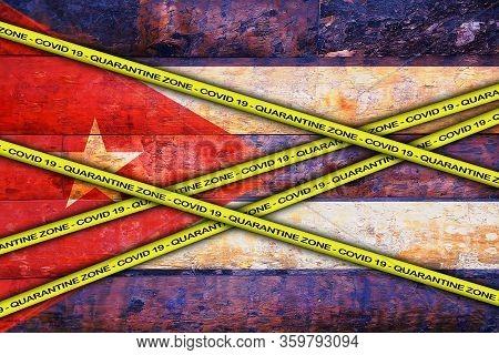 Covid-19 Warning Yellow Ribbon Written With: Quarantine Zone Cover 19 On Cuba Flag Illustration. Cor