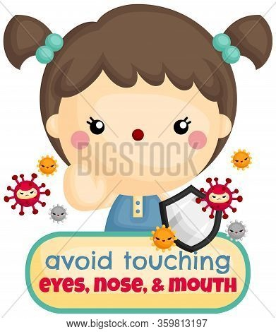 A Vector Of Cute Girl Give Warning To Avoid Touching Face Area