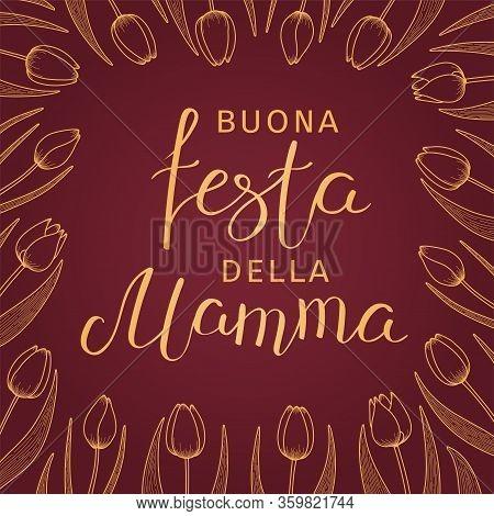 Card, Banner Design With Tulip Flowers Frame, Italian Text Buona Festa Della Mamma, Happy Mothers Da