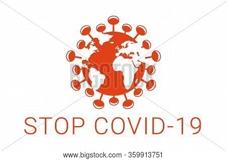 Stop Coronavirus Outbreak. Earth Infected By A Common Sars-cov-2 Virus.