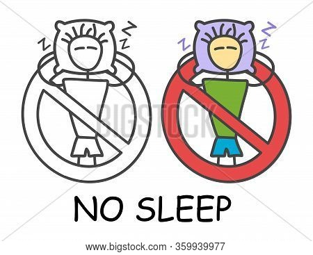 Funny Vector Sleeping Stick Man On A Pillow In Children's Style. No Doze Off No Nap Sign Red Prohibi