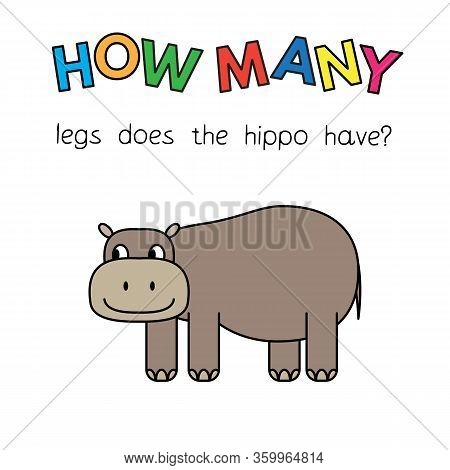 Cartoon Hippo Counting Game. Vector Illustration For Children Education. How Many Legs Does The Hipp
