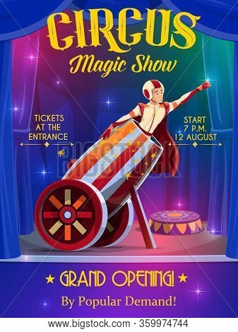 Circus And Funfair Carnival Show, Rocket Man In Cannon, Vector Retro Poster. Big Top Circus Shapito