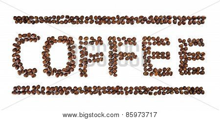 Roasted Coffee Written with Coffee Beans isolated on white background