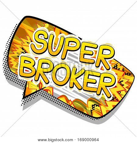 Super Broker - Comic book style word on abstract background.