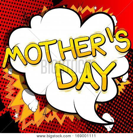 Mother's Day - Comic book style word on comic book abstract background.