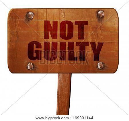 not guilty, 3D rendering, text on wooden sign