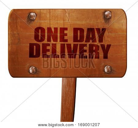one day delivery, 3D rendering, text on wooden sign