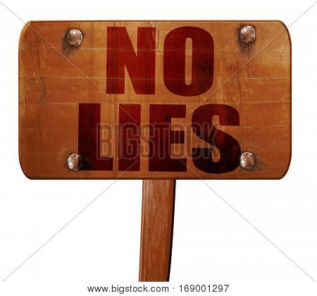 no lies, 3D rendering, text on wooden sign