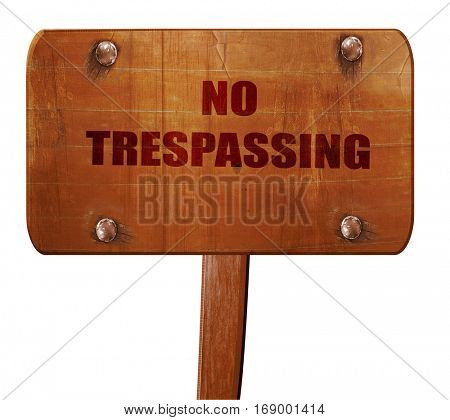 No trespassing sign, 3D rendering, text on wooden sign
