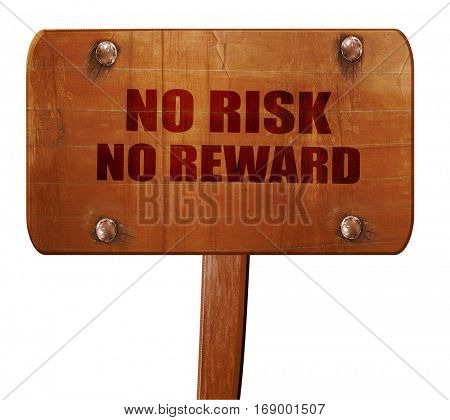 no risk no reward, 3D rendering, text on wooden sign