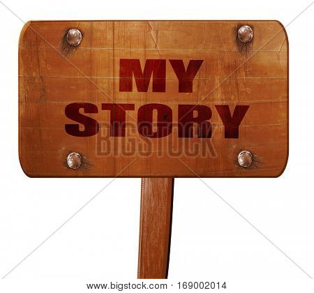 my story, 3D rendering, text on wooden sign