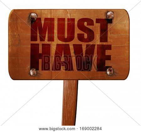 must have, 3D rendering, text on wooden sign