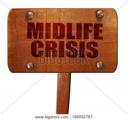 midlife crisis, 3D rendering, text on wooden sign