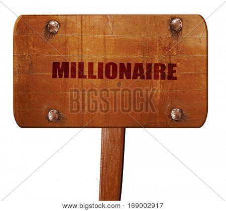 millionair, 3D rendering, text on wooden sign