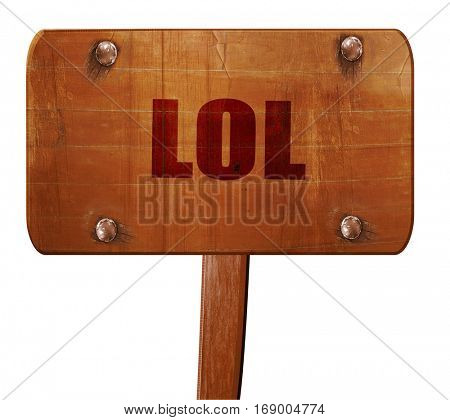 lol internet slang, 3D rendering, text on wooden sign
