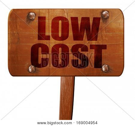 low cost, 3D rendering, text on wooden sign