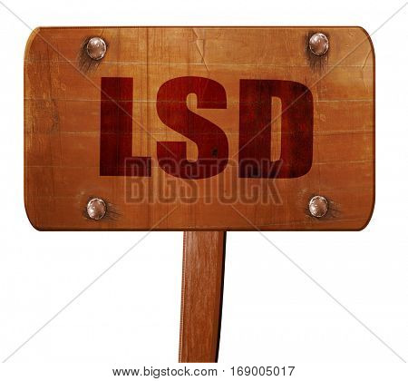 lsd, 3D rendering, text on wooden sign