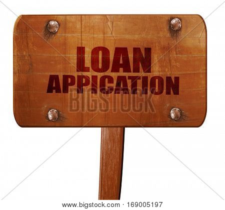 loan application, 3D rendering, text on wooden sign