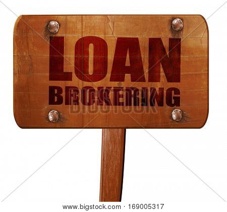 loan brokering, 3D rendering, text on wooden sign
