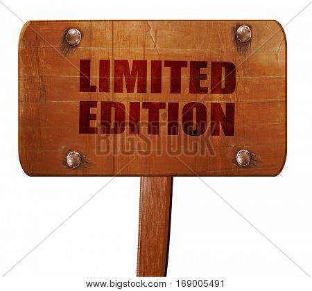 limited edition sign, 3D rendering, text on wooden sign