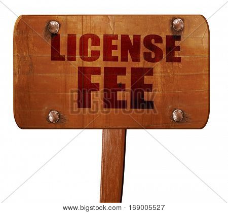 license fee, 3D rendering, text on wooden sign