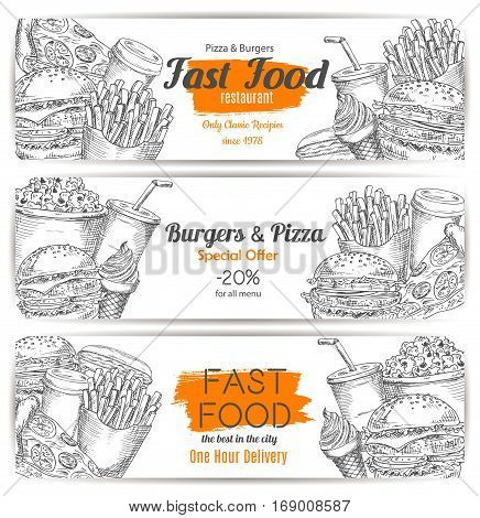 Fast food banners set of sketched hamburger and cheeseburger burger with french fries and pizza, hot dog sandwich, coffee and soda drink cup, ice cream dessert. Vector horizontal design for fastfood restaurant meal or snacks delivery or takeaway