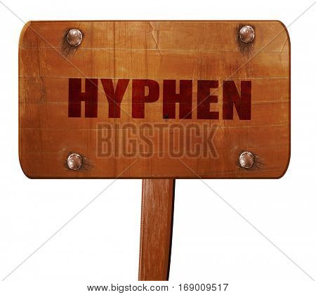 hyphen, 3D rendering, text on wooden sign