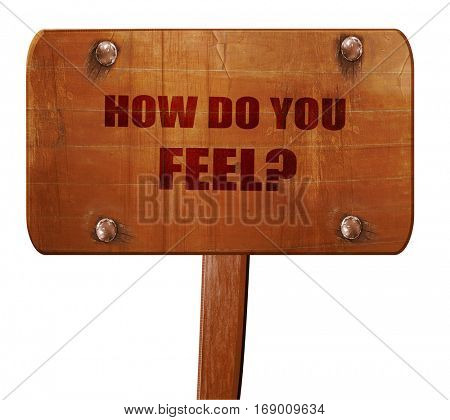 how do you feel, 3D rendering, text on wooden sign