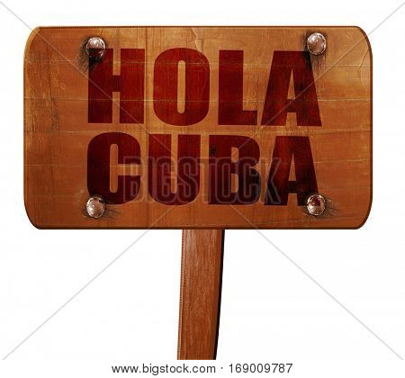 hola cuba, 3D rendering, text on wooden sign