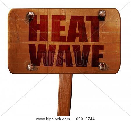 heatwave, 3D rendering, text on wooden sign