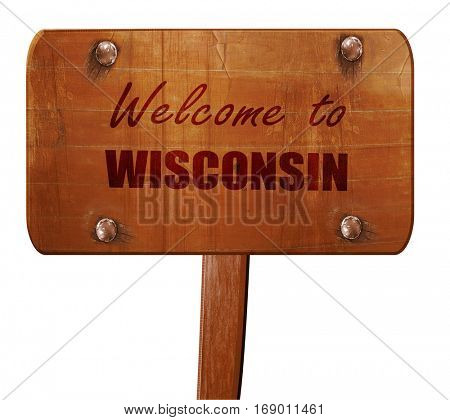 Welcome to wisconsin, 3D rendering, text on wooden sign