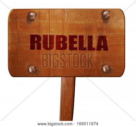 rubella, 3D rendering, text on wooden sign