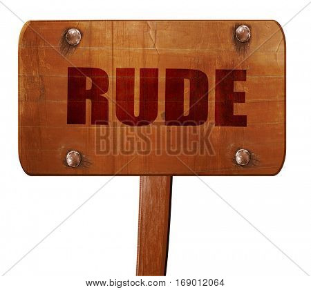 rude, 3D rendering, text on wooden sign