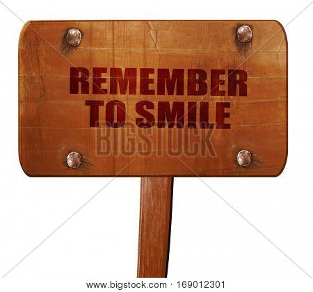 remember to smile, 3D rendering, text on wooden sign
