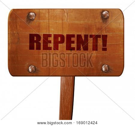 repent, 3D rendering, text on wooden sign
