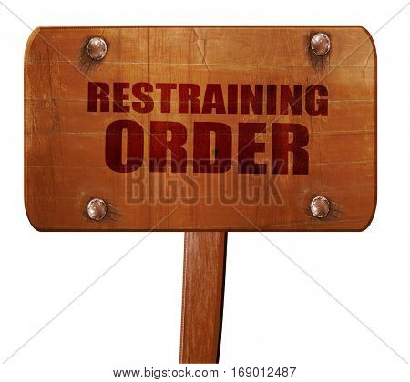 restraining order, 3D rendering, text on wooden sign