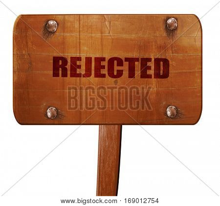 rejected sign background, 3D rendering, text on wooden sign