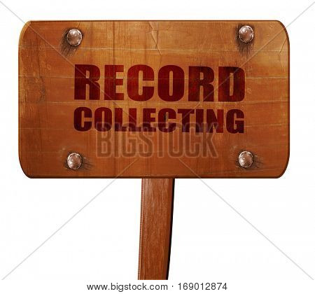 record collecting, 3D rendering, text on wooden sign