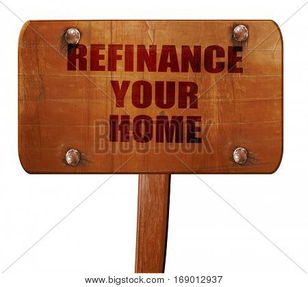 refinance your home, 3D rendering, text on wooden sign