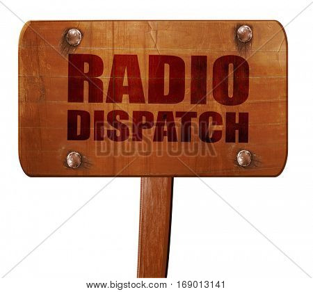 radio dispatch, 3D rendering, text on wooden sign