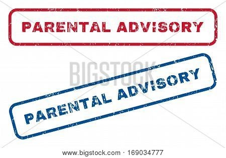 Parental Advisory text rubber seal stamp watermarks. Vector style is blue and red ink caption inside rounded rectangular banner. Grunge design and unclean texture. Blue and red signs.